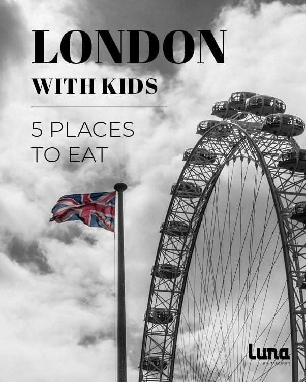London with kids eat