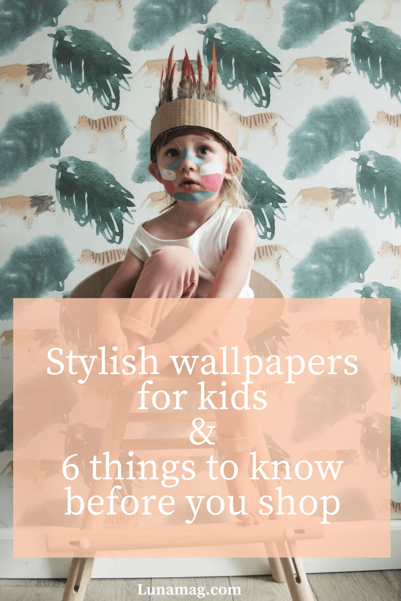 Stylish wallpapers your kids will enjoy & 6 things to know before you shop