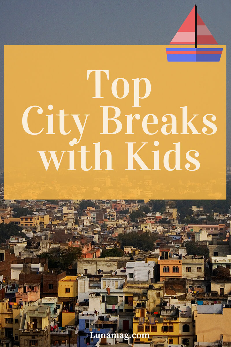 Top City Breaks with Kids2