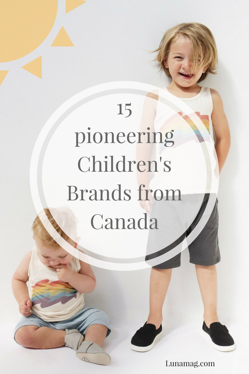 15 marvelous and pioneering Children's Brands from Canada