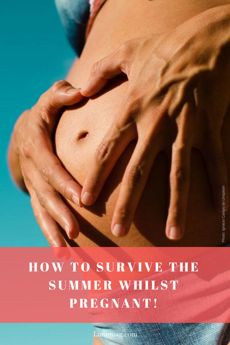 How to survive the summer whilst pregnant!
