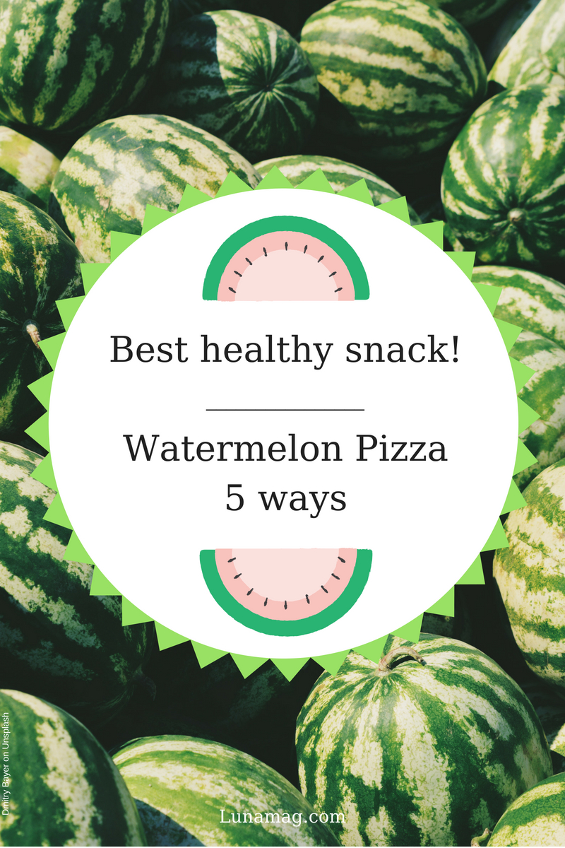 Best healthy snack_ Watermelon Pizza10 ideas