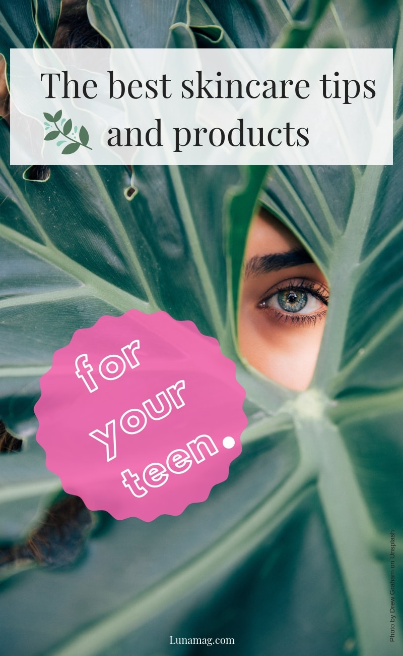 The best skincare tips and products for your teen
