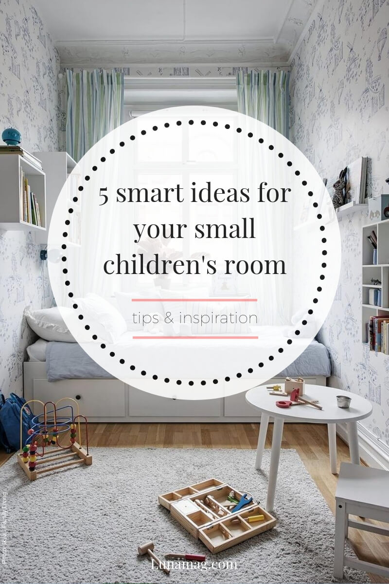Lunamag.com: 5 smart ideas for your small children's room