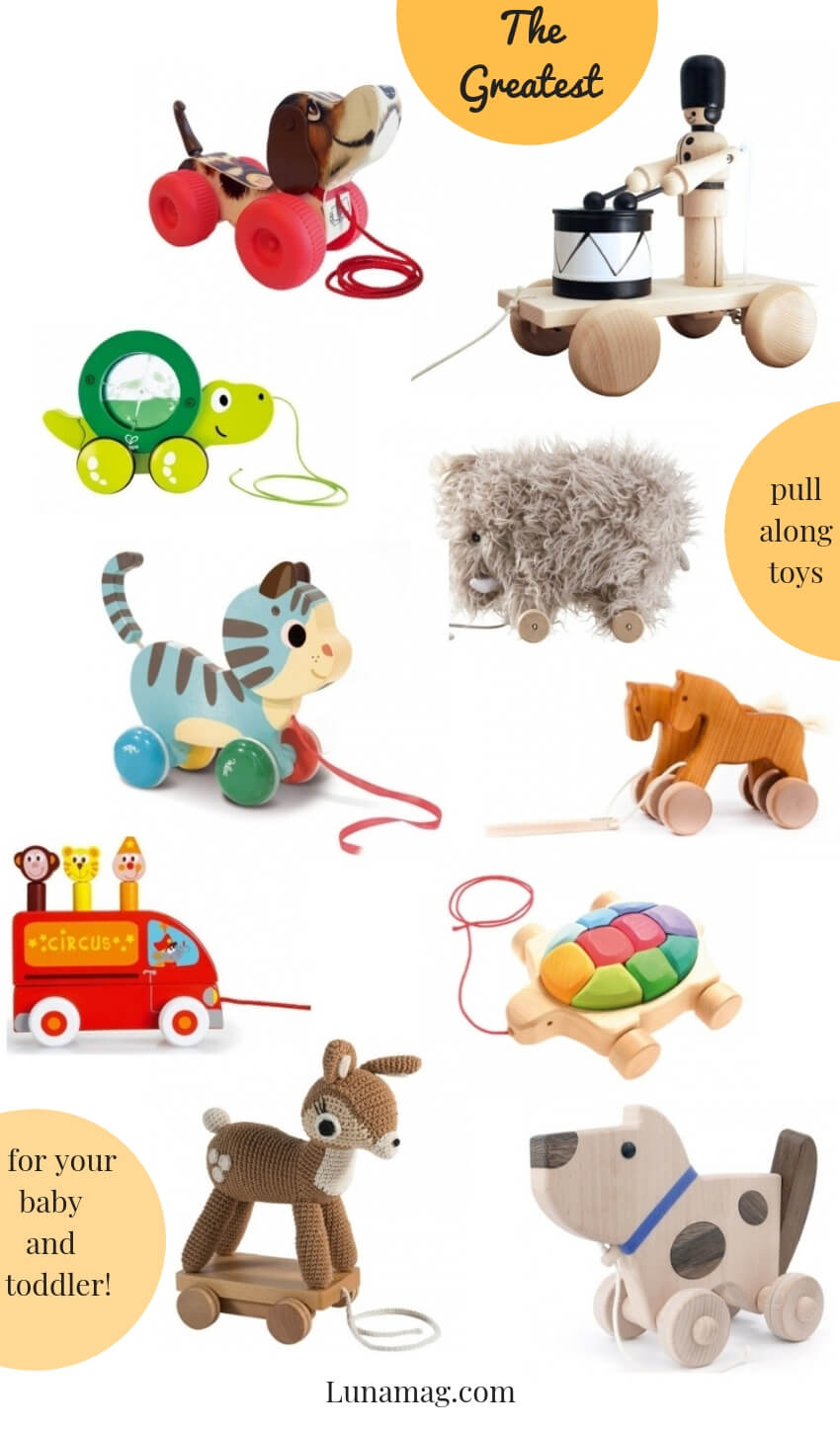The greatest pull along toys for your baby and toddler
