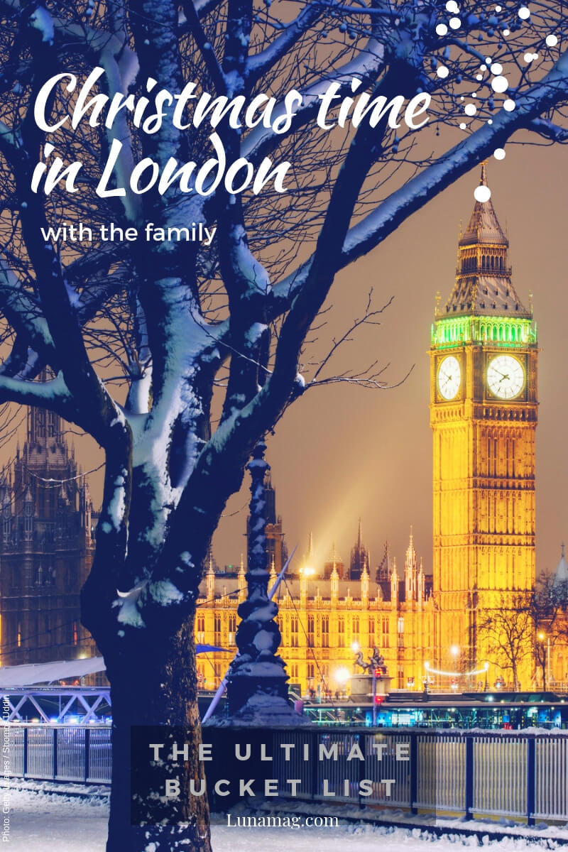 Christmas time in London with the family - the ultimate bucket list