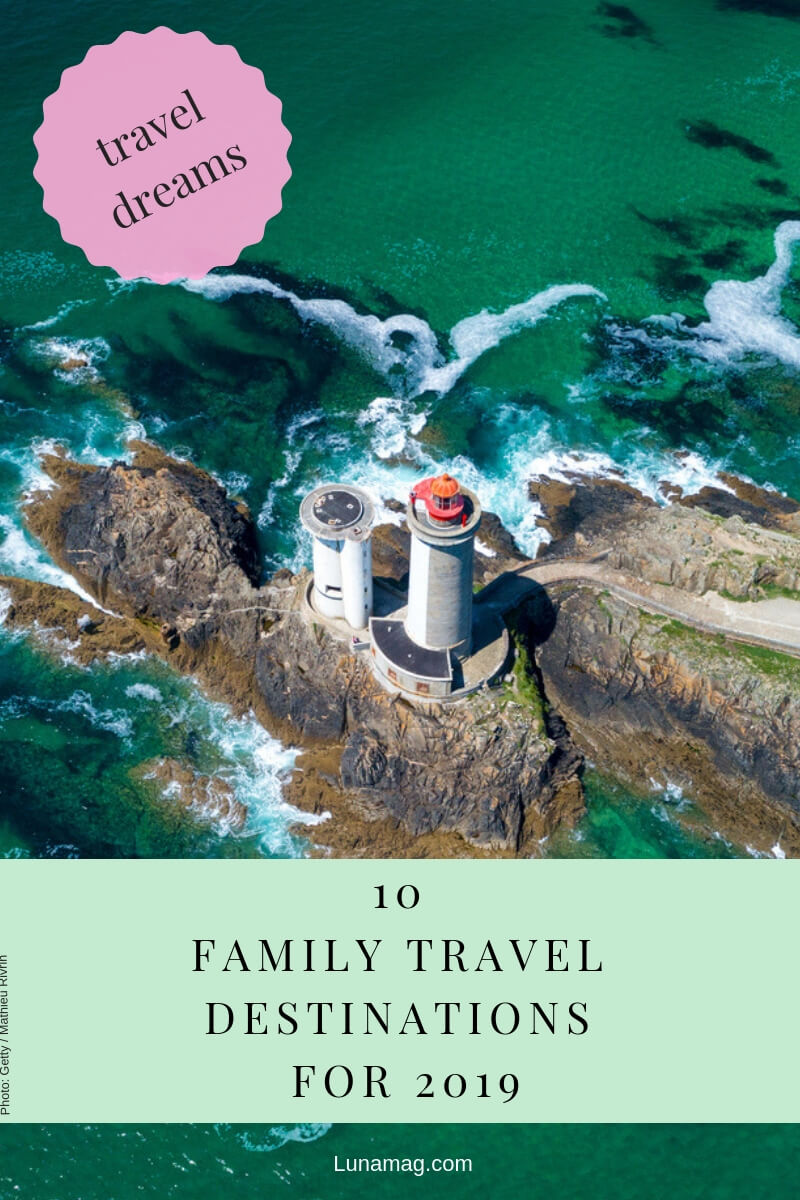 10 family travel destinations we have on the list for 2019