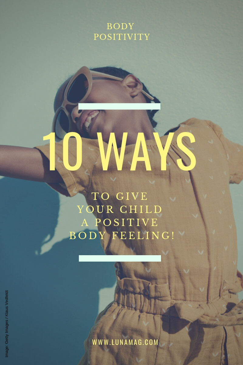 10 ways to give your child a positive body feeling!